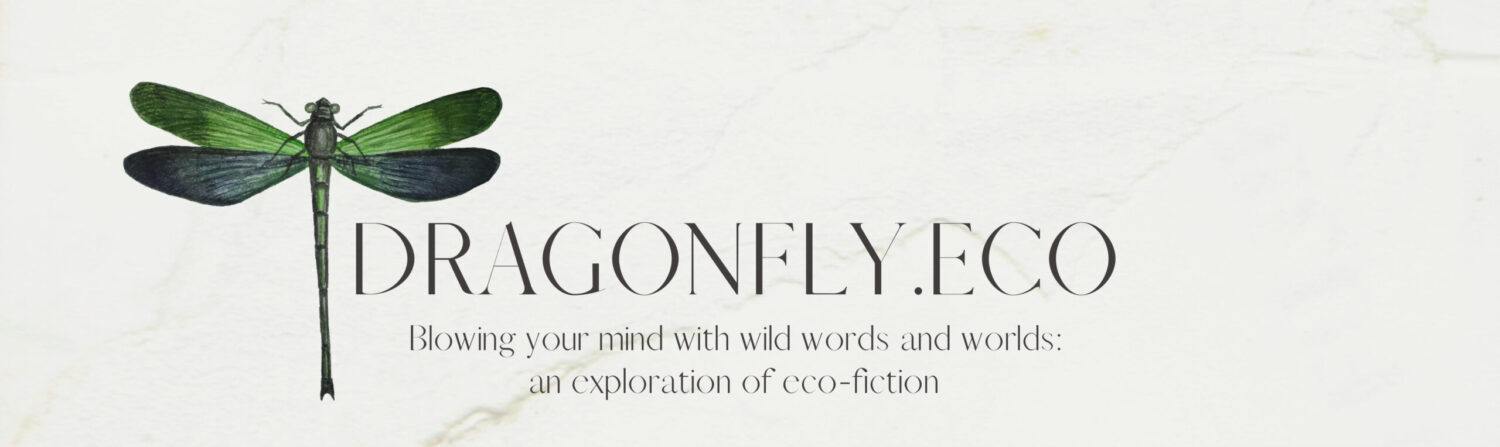 Dragonfly: An Exploration of Eco-fiction